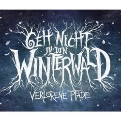 Geh nicht in den Winterwald...
